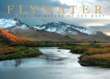 Flywater: Fly-Fishing Rivers of the West - Available on Amazon
